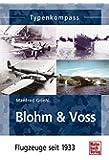 Blohm & Voss: Flugzeuge seit 1933 (Typenkompass)