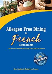 Allergy Free Dining in French Restaurants (Let's Eat Out Around The World Book 9)