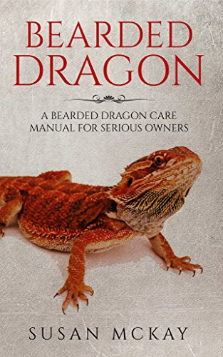 Download for free Bearded Dragon: a Bearded Dragon Care Manual for Serious Owners