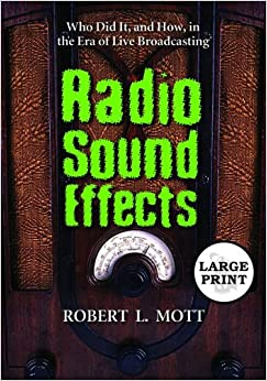 Descargar Libro Ebook Radio Sound Effects: Who Did It, And How, In The Era Of Live Broadcasting Epub Ingles