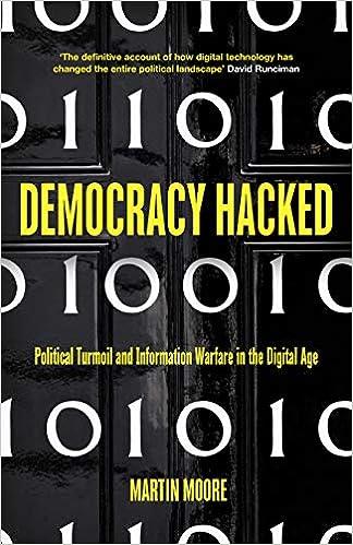 Democracy Hacked How Technology is Destabilising Global Politics