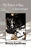 img - for The Texture of Days, in Ash and Leaf (North Shore) book / textbook / text book