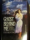 Ghost Behind Me, Eve Bunting, 0671622110