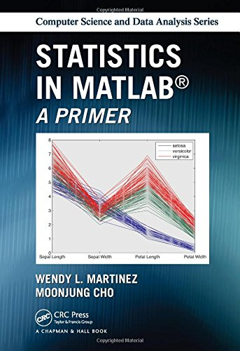 Statistics in MATLAB: A Primer (Chapman & Hall/CRC Computer Science & Data Analysis) (Intuitive Probability And Random Processes Using Matlab)