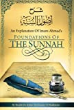 An Explanation of Imam Ahmad's Foundations of the Sunnah