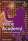 Voice Academy, tome 1 : Début de l'aventure par Lindecker