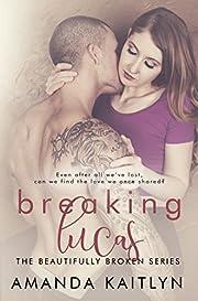 Breaking Lucas (The Beautifully Broken Book 2)
