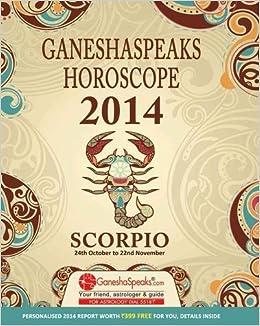 Ganeshaspeaks Horoscope 2014: Scorpio: 9789381716984: Amazon com: Books