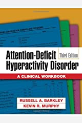 Attention-Deficit Hyperactivity Disorder, Third Edition: A Clinical Workbook Paperback