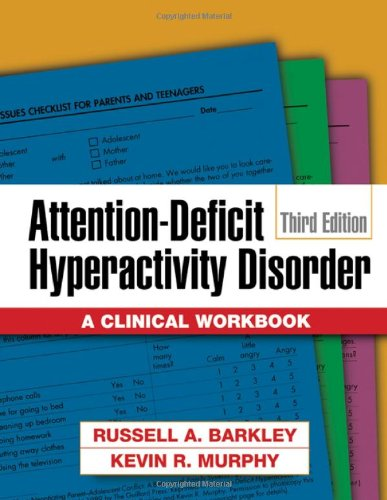 Attention-Deficit Hyperactivity Disorder, Third Edition: A Clinical Workbook