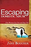 Escaping Domestic Abuse, Jane Boucher, 1603740910