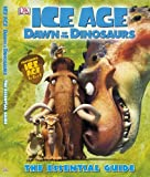Ice Age: Dawn of the Dinosaurs Essential Guide (DK Essential Guides) by DK Publishing (2009-05-18)