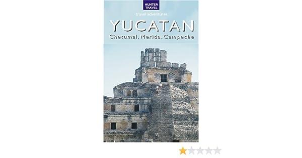 Amazon.com: Yucatan - Chetumal, Merida & Campeche eBook: Vivien Louheed: Kindle Store
