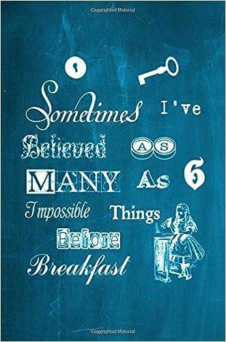 Alice in Wonderland Chalkboard Journal - Sometimes I've Believed As