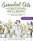 Product review for Essential Oils for Emotional Wellbeing: More Than 400 Aromatherapy Recipes for Mind, Emotions & Spirit
