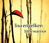 Little Warrior by Lisa Engelken (2013-08-03)