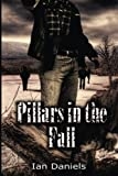 Pillars in the Fall, Ian Daniels, 1492240109