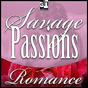 Savage Passions Audiobook