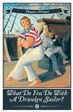 What Do You Do with a Drunken Sailor?, Douglas Morgan, 1626549885