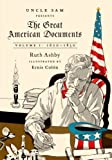 The Great American Documents: Volume 1: 1620-1830