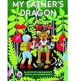 [(My Father's Dragon )] [Author: Ruth Stiles Gannett] [Nov-1987]