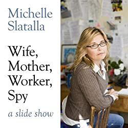 Wife, Mother, Worker, Spy