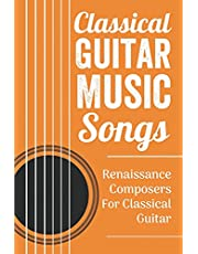 Classical Music Guitar: Renaissance Pieces Composers: Collection Classical Guitar Music