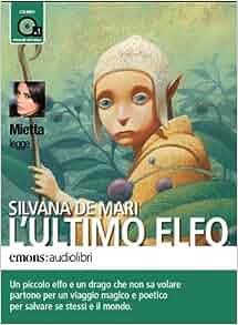 ultimo elfo letto da Mietta. Audiolibro. CD Audio formato MP3