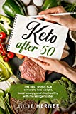 Keto After 50: The Best Guide for Seniors to Lose