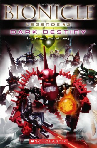 Dark Destiny (Bionicle Legends) by Greg Farshtey ()