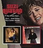 Suzi & Other Four Letter Words/If You Knew Suzi /  Suzi Quatro