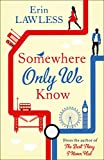 Somewhere Only We Know: The bestselling laugh out loud millenial romantic comedy