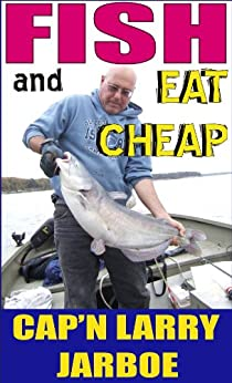 Fish and Eat Cheap by [Jarboe, Larry]
