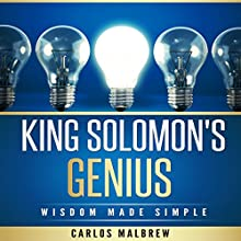 King Solomon's Genius: Wisdom Made Simple Audiobook by Carlos Malbrew Narrated by Scott F. Guinn