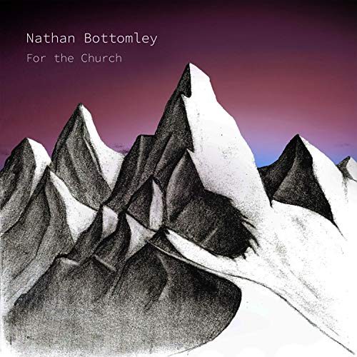 Nathan Bottomley - For the Church 2019