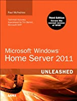Microsoft Windows Home Server 2011 Unleashed, 3rd Edition