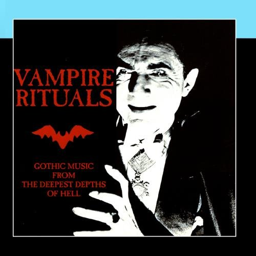 Vampire Rituals: Gothic Music from the Deepest Depths of (Gothic Vampires)
