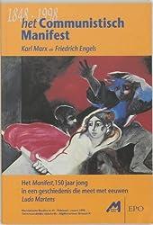 Het communistisch manifest: Karl marx en Friedrich Engels : het manifest, 150 jaar jong in een geschiedenis die meet met eeuwen (Marxistische studies) (Dutch Edition)