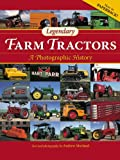 Legendary Farm Tractors: A Photographic History