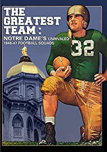 The Greatest Team: Notre Dame's Unrivaled 1946-47 Football Squads