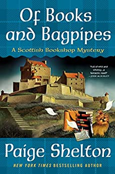 Of Books and Bagpipes: A Scottish Bookshop Mystery by [Shelton, Paige]