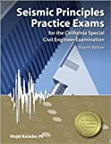 Seismic Principles Practice Exams for the California Special Civil Engineer Examination, Baradar, PE, Majid, 1591263786
