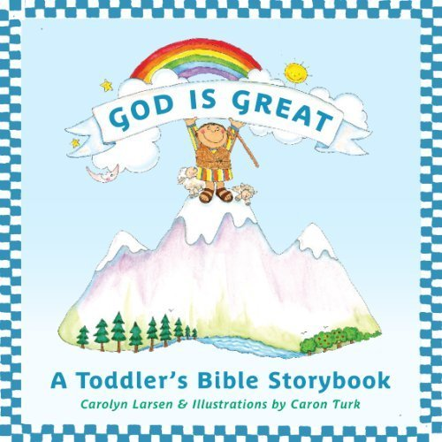 God Is Great: A Toddler's Bible Storybook by Carolyn Larsen (2011-01-24)