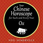 Your Chinese Horoscope for Each and Every Year - Ox | Neil Somerville