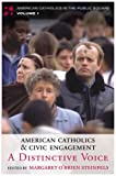American Catholics and Civic Engagement, Margaret O'Brien Steinfels, 0742531589