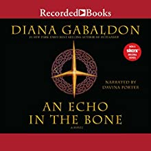 An Echo in the Bone: A Novel | Livre audio Auteur(s) : Diana Gabaldon Narrateur(s) : Davina Porter