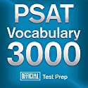 Official PSAT Vocabulary 3000: Become a True Master of PSAT Vocabulary...Quickly and Effectively! Audiobook by  Official Test Prep Content Team Narrated by Jared Pike, Daniela Dilorio
