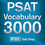 Official PSAT Vocabulary 3000: Become a True Master of PSAT Vocabulary...Quickly and Effectively! | Official Test Prep Content Team