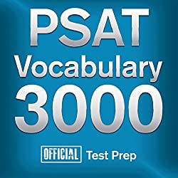 Official PSAT Vocabulary 3000: Become a True Master of PSAT Vocabulary...Quickly and Effectively!