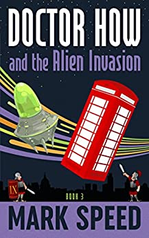 Doctor How and the Alien Invasion (English Edition) por [Speed, Mark]